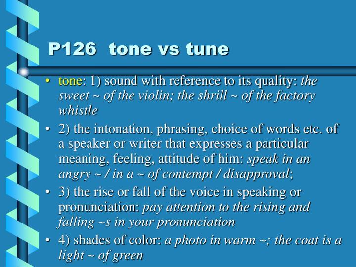 P126  tone vs tune