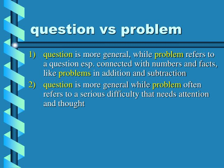 question vs problem