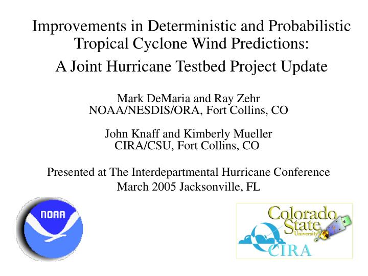 Improvements in Deterministic and Probabilistic Tropical Cyclone Wind Predictions: