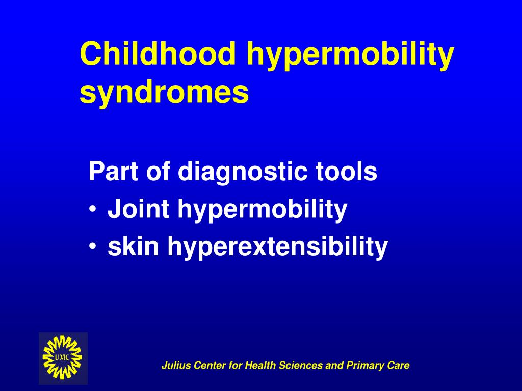 Childhood hypermobility syndromes