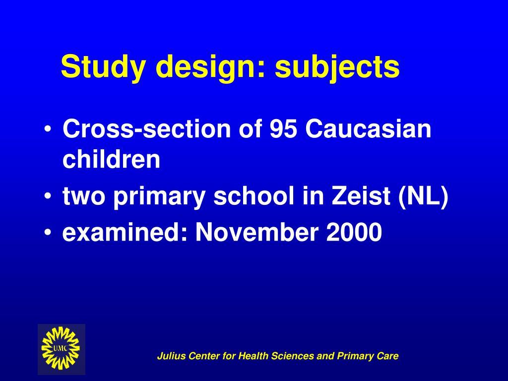 Study design: subjects