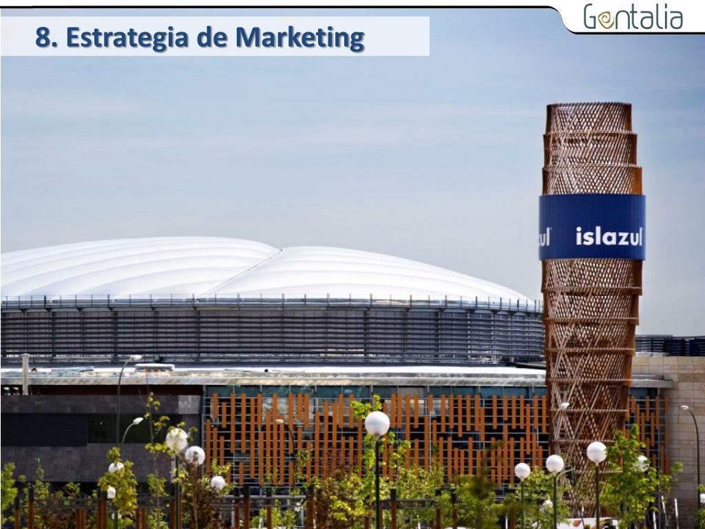 8. Estrategia de Marketing