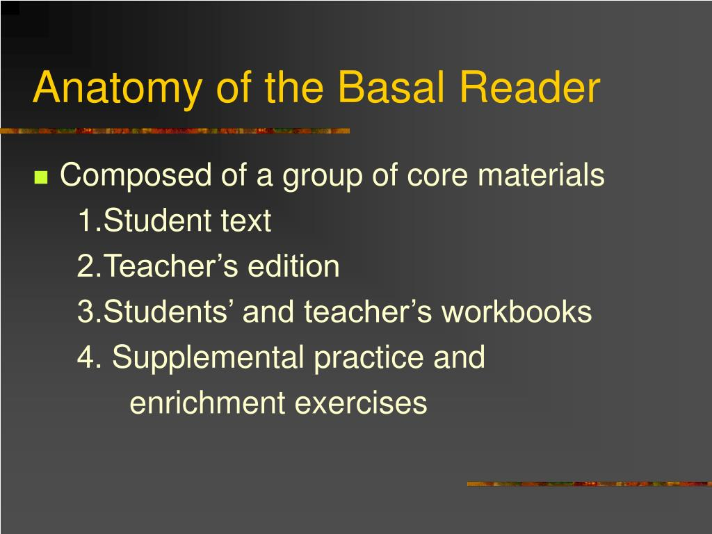 Anatomy of the Basal Reader