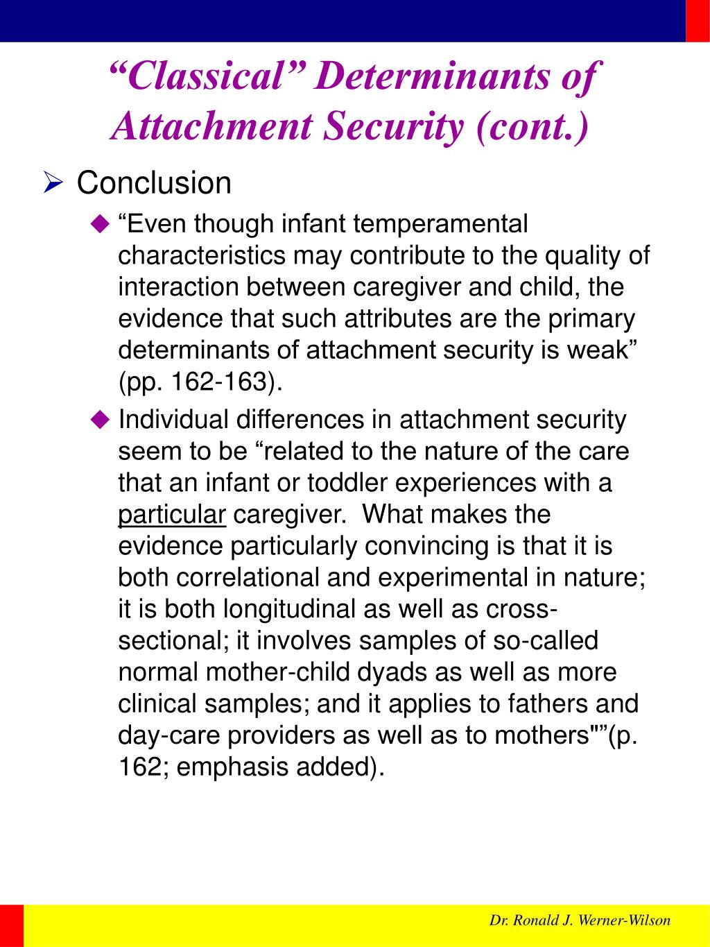 """Classical"" Determinants of Attachment Security (cont.)"