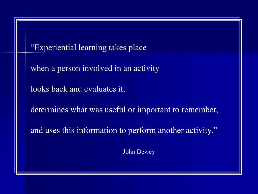 """""""Experiential learning takes place"""