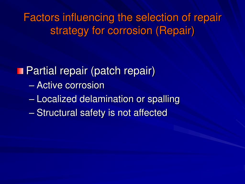 Factors influencing the selection of repair strategy for corrosion (Repair)