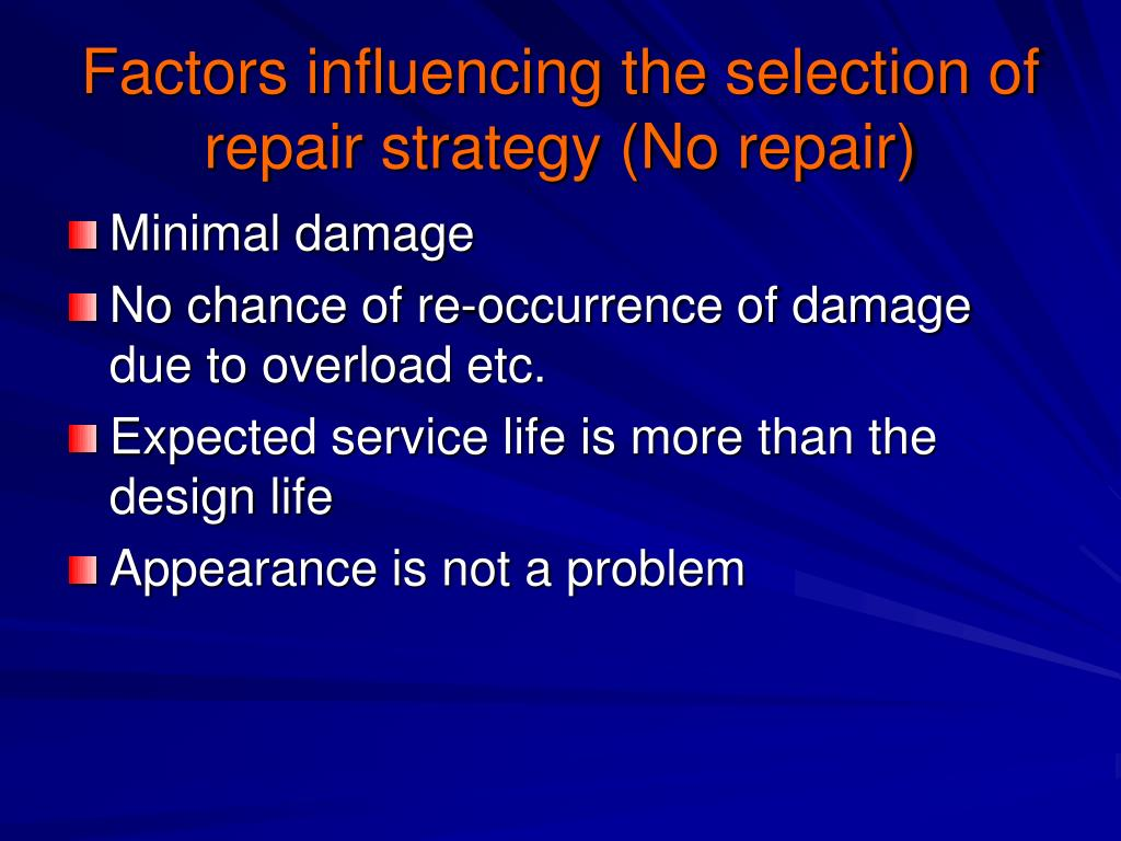 Factors influencing the selection of repair strategy (No repair)