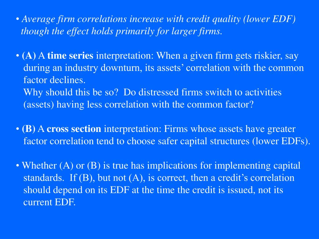 Average firm correlations increase with credit quality (lower EDF)
