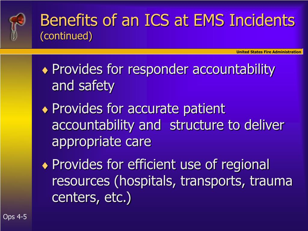 Benefits of an ICS at EMS Incidents