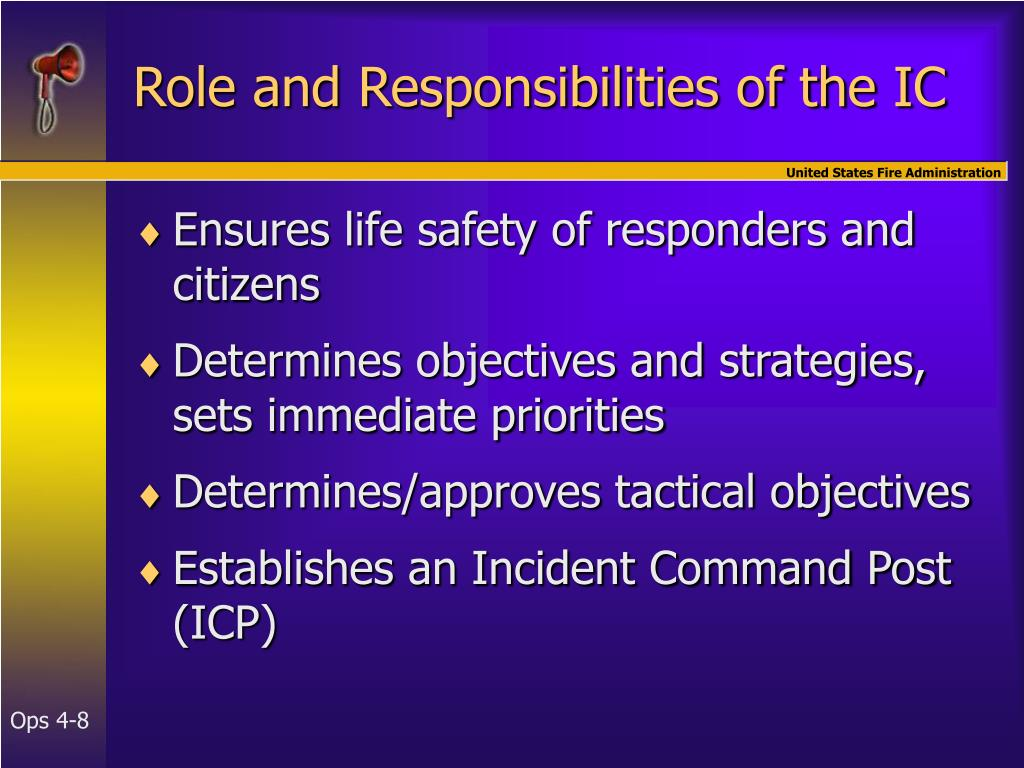 Role and Responsibilities of the IC