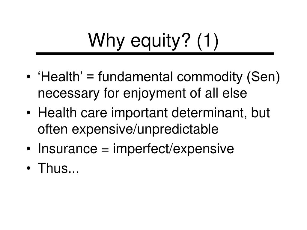 Why equity? (1)