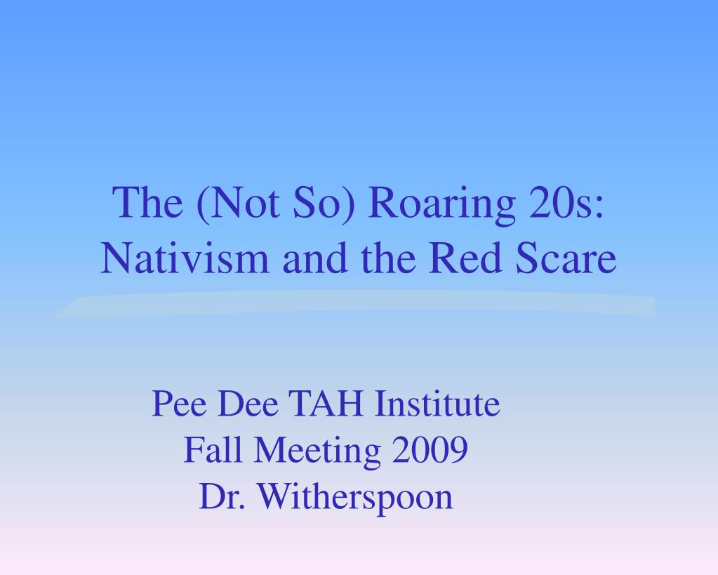 The (Not So) Roaring 20s: Nativism and the Red Scare