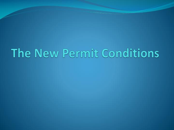 The new permit conditions