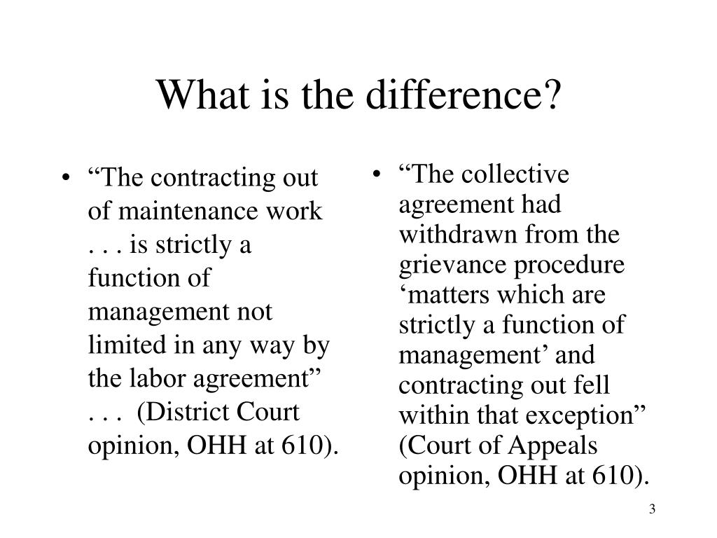 """""""The contracting out of maintenance work   . . . is strictly a function of management not limited in any way by the labor agreement""""   . . .  (District Court opinion, OHH at 610)."""