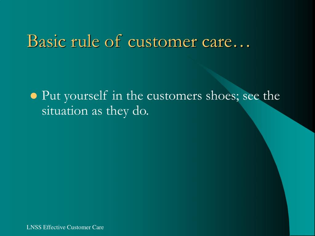 Basic rule of customer care…