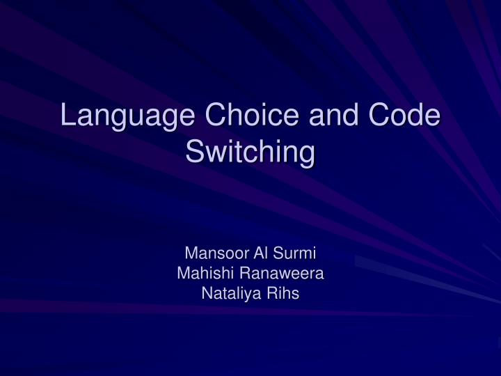 Language choice and code switching mansoor al surmi mahishi ranaweera nataliya rihs l.jpg