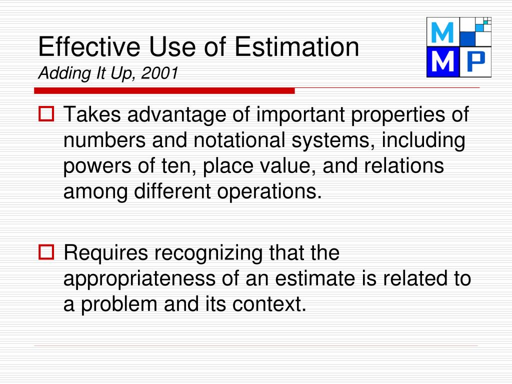 Effective Use of Estimation
