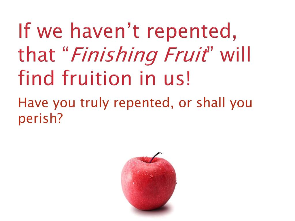 If we haven't repented, that ""