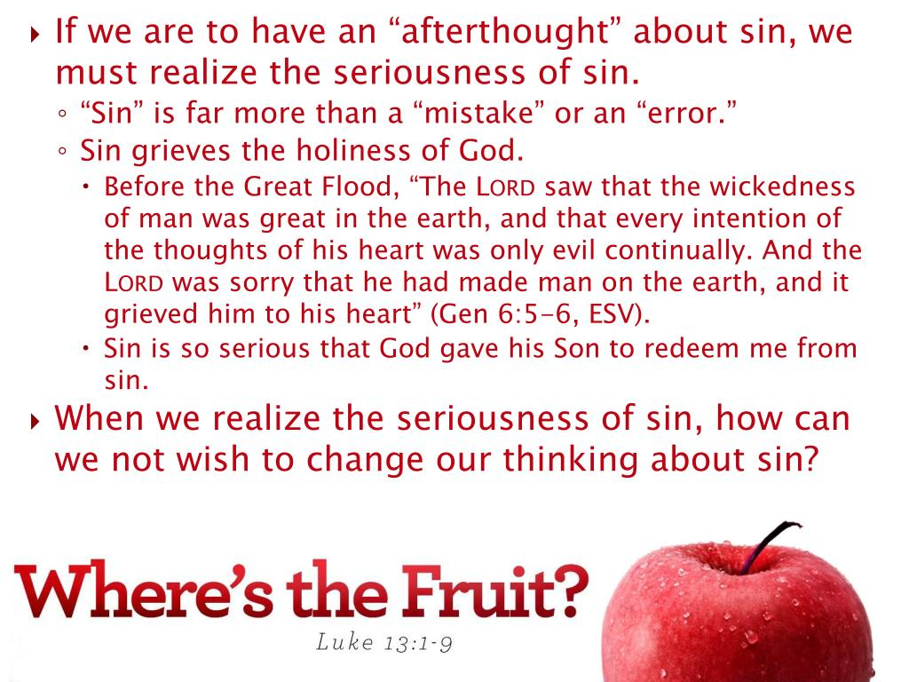 "If we are to have an ""afterthought"" about sin, we must realize the seriousness of sin."