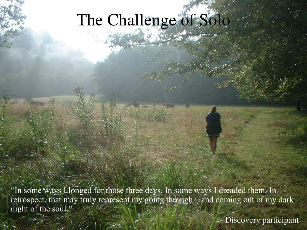 The Challenge of Solo
