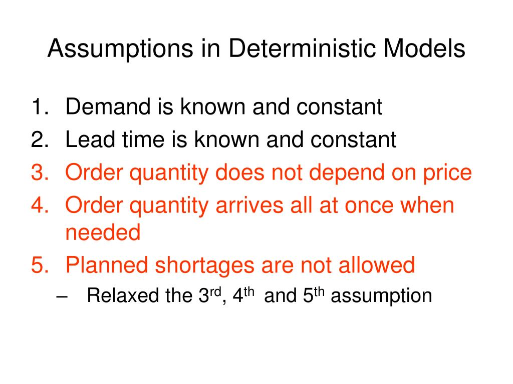 Assumptions in Deterministic Models