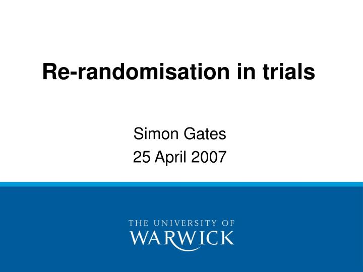 Re randomisation in trials