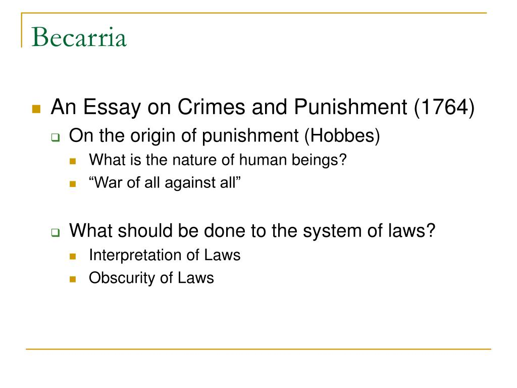 the purpose of punishment in the justice system criminology essay Beccaria's most noted essay, on crimes and punishments was written with the  help of  while the treatise concerned the criminal justice system, beccaria had  no  student(s) of human nature must define the punishments for each crime.