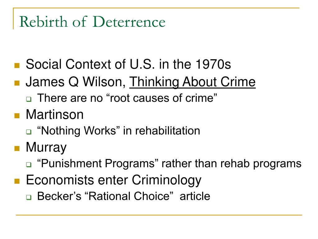 rethinking the deterrence theory criminology essay Deterrence is a troubling rationale for criminal justice general deterrence   essays in the theory of responsibility (princeton: princeton univ press, 1974.