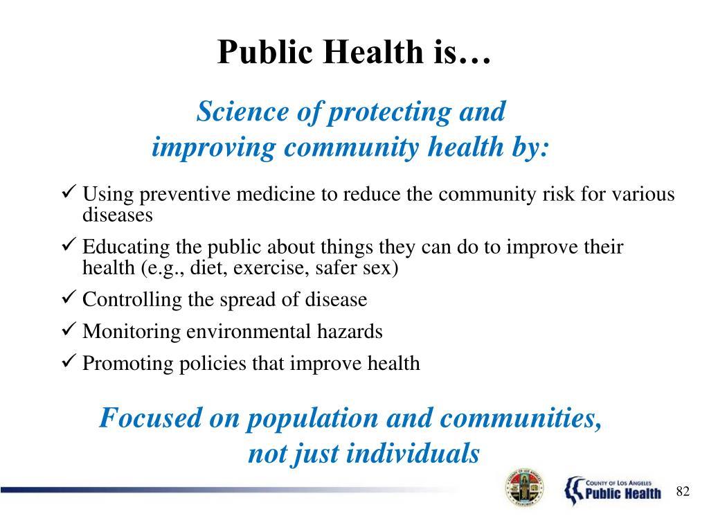 Public Health is…