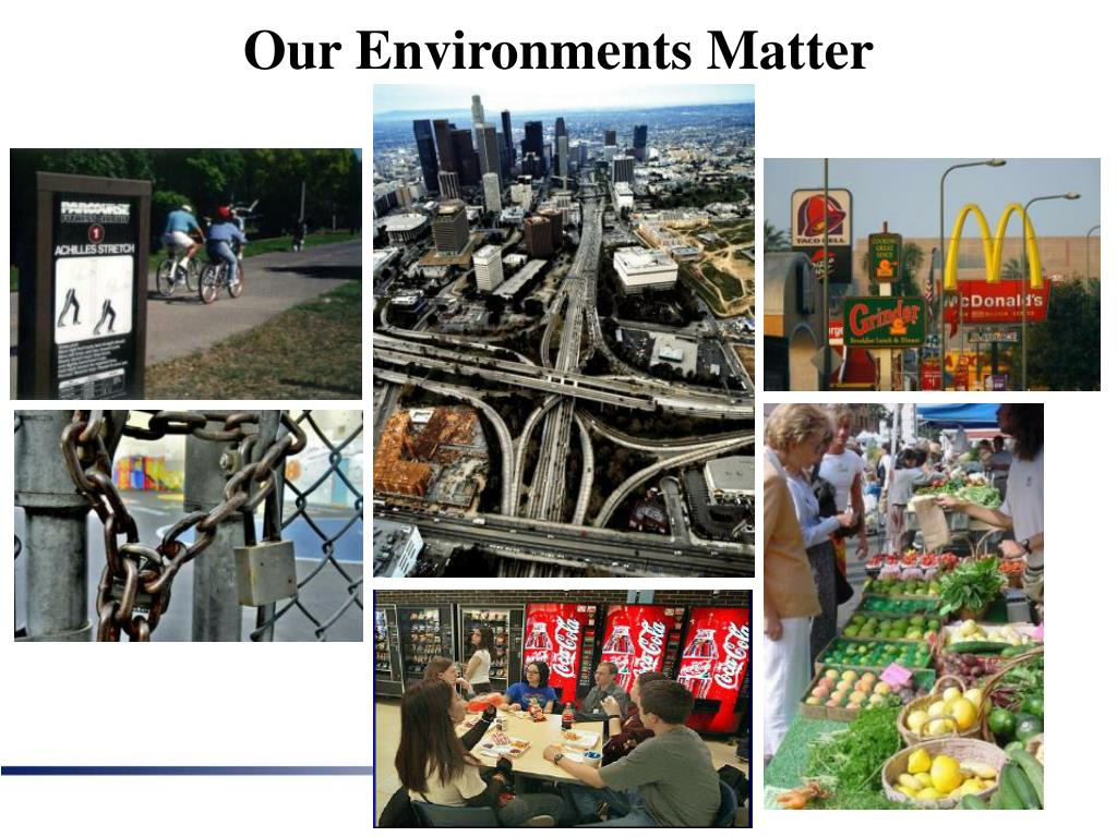 Our Environments Matter