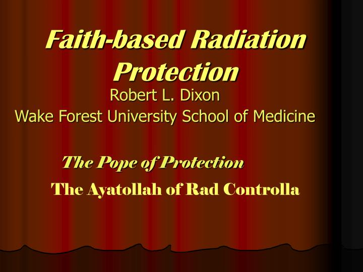 Faith based radiation protection