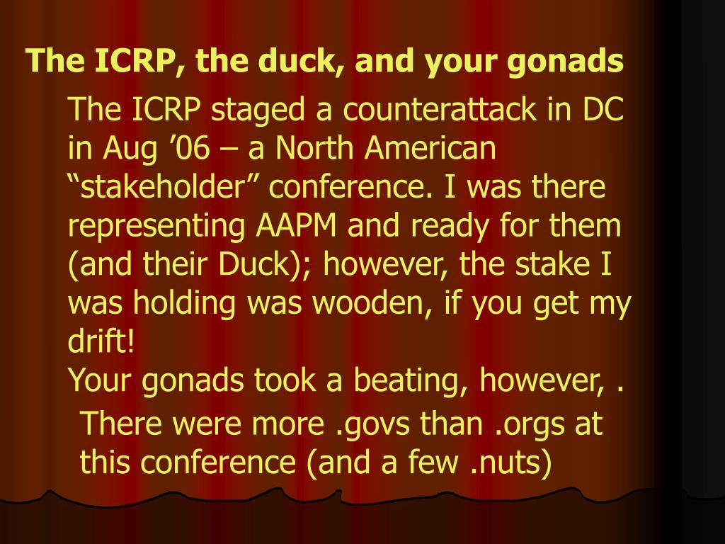 The ICRP, the duck, and your gonads