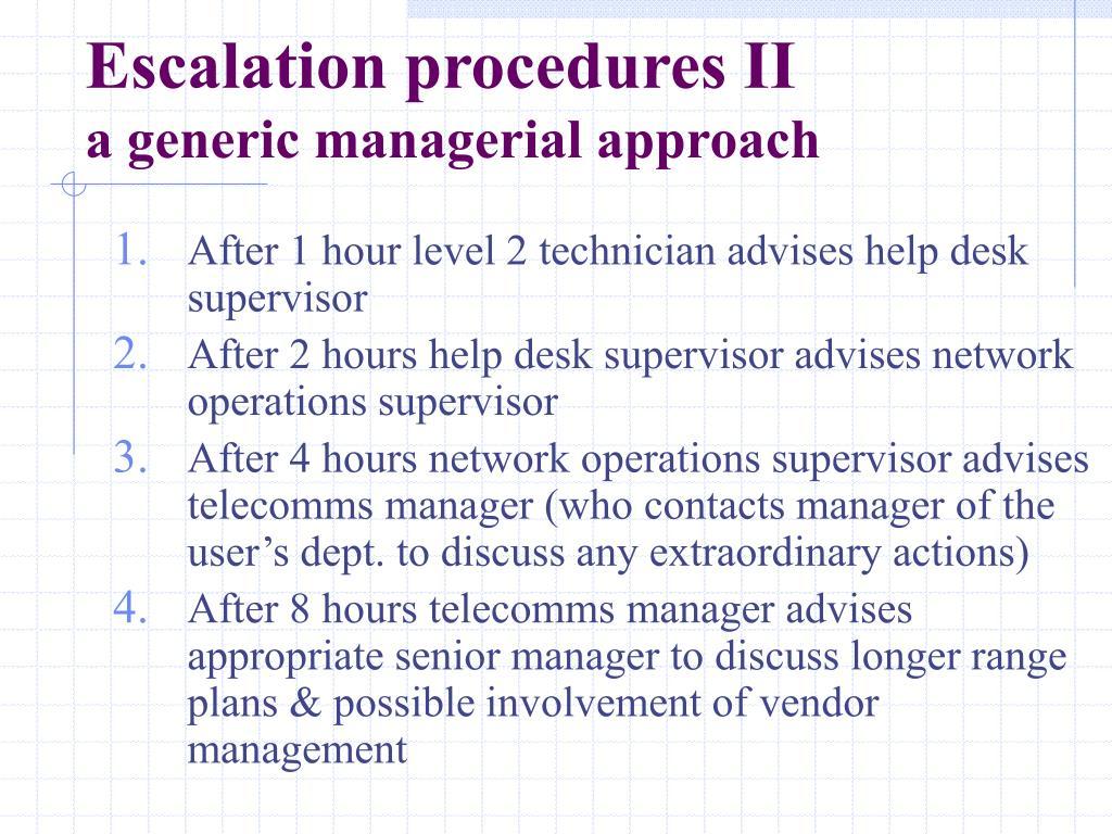 Escalation procedures II