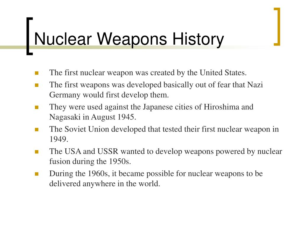 an introduction to the history of the nuclear weapons Background information the 2005 review conference of the parties to the treaty on the non-proliferation of nuclear weapons history of the treaty.