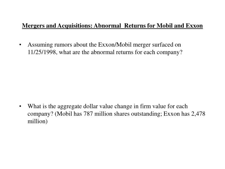 Mergers and Acquisitions: Abnormal  Returns for Mobil and Exxon