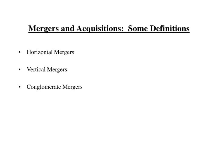 Mergers and Acquisitions:  Some Definitions