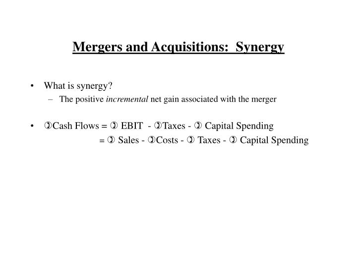 Mergers and Acquisitions:  Synergy