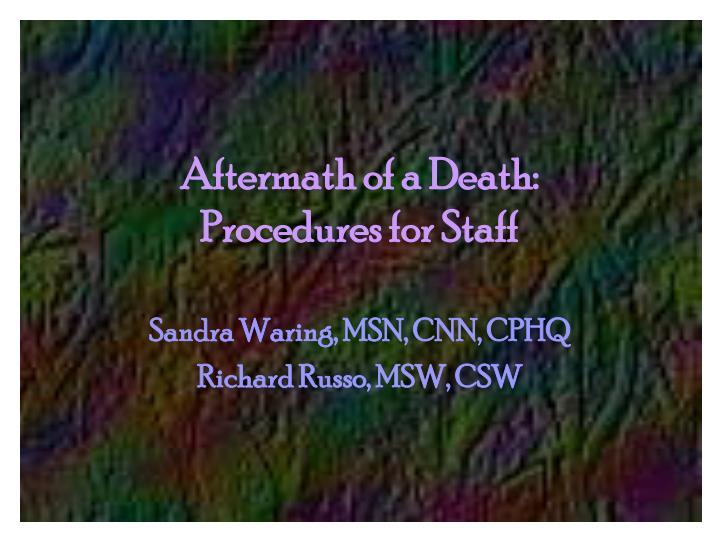 Aftermath of a death procedures for staff
