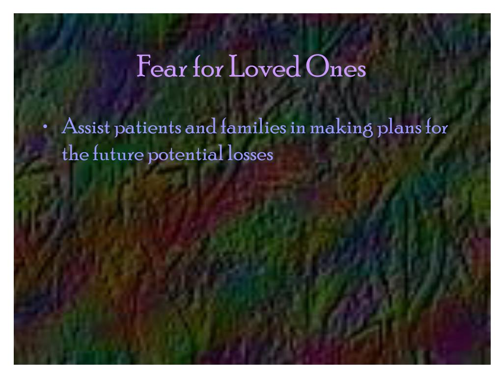 Fear for Loved Ones