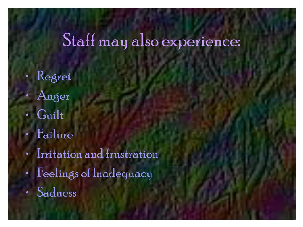 Staff may also experience: