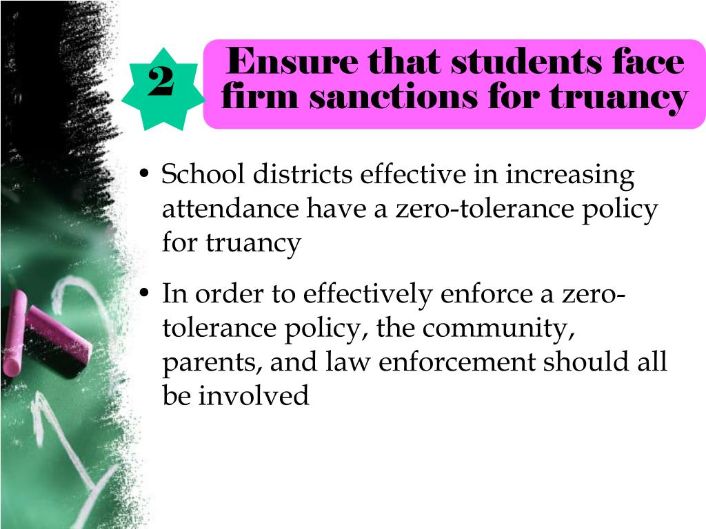 Ensure that students face firm sanctions for truancy