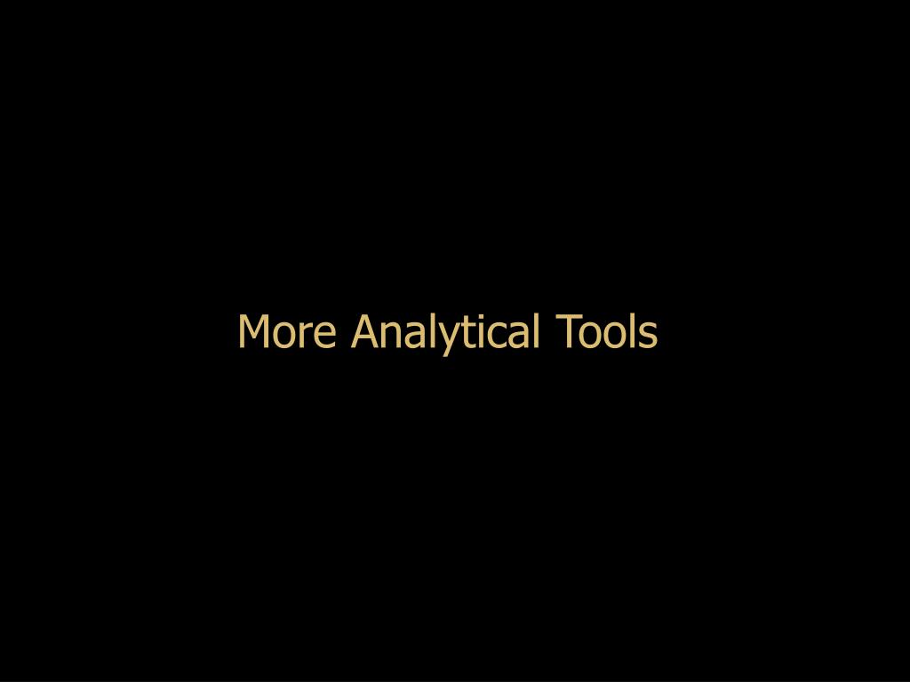 More Analytical Tools