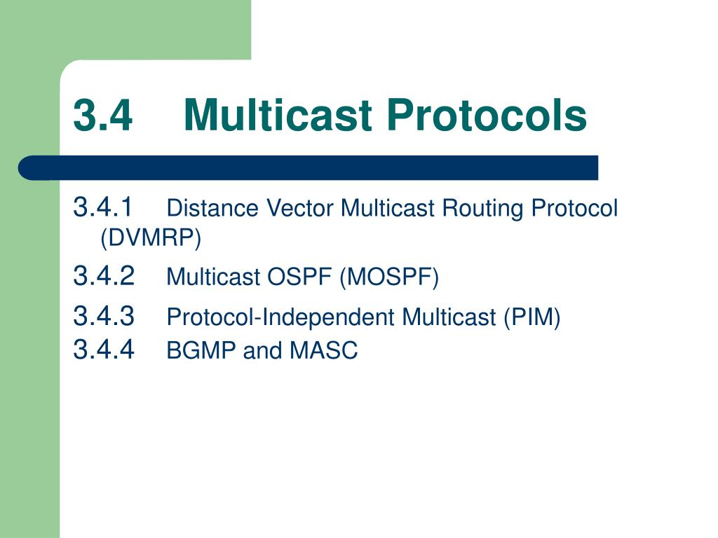 3.4    Multicast Protocols