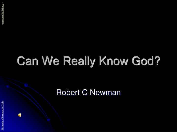 Can we really know god