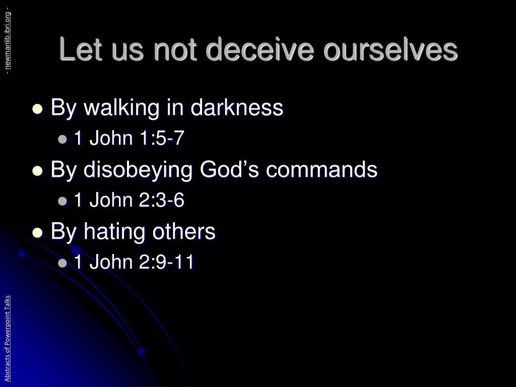 Let us not deceive ourselves