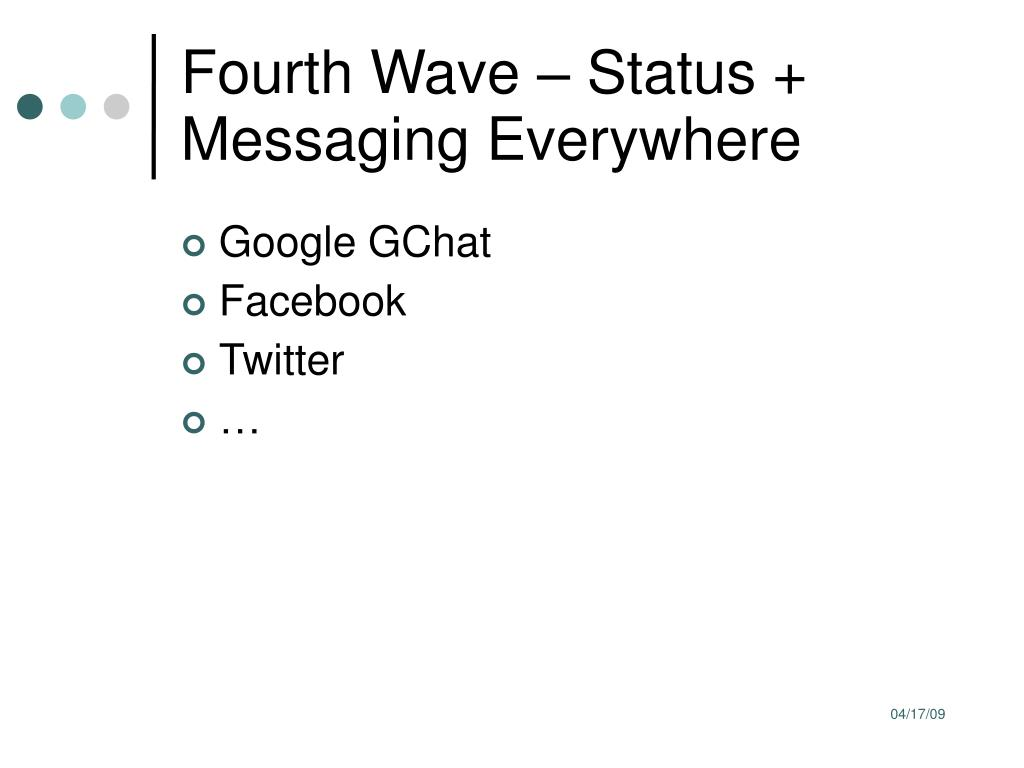Fourth Wave – Status + Messaging Everywhere