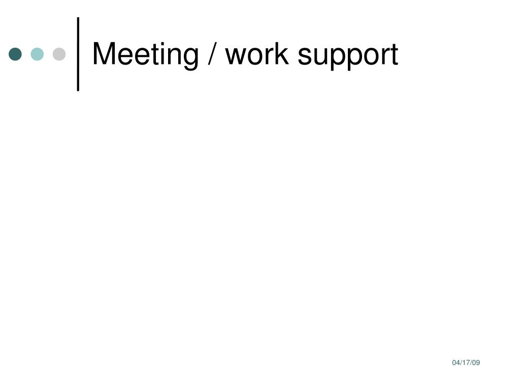Meeting / work support
