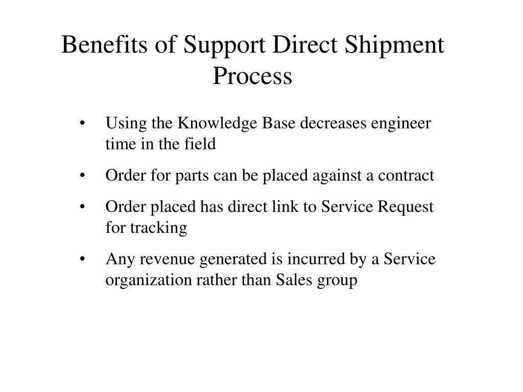 Benefits of Support Direct Shipment Process