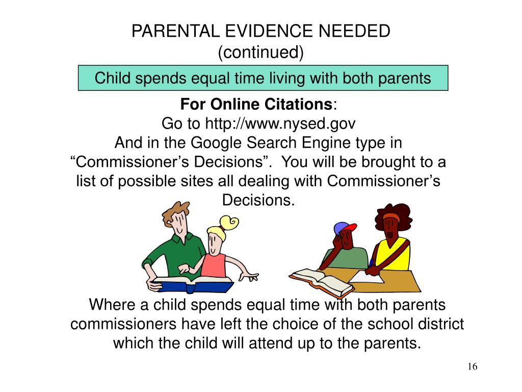 PARENTAL EVIDENCE NEEDED