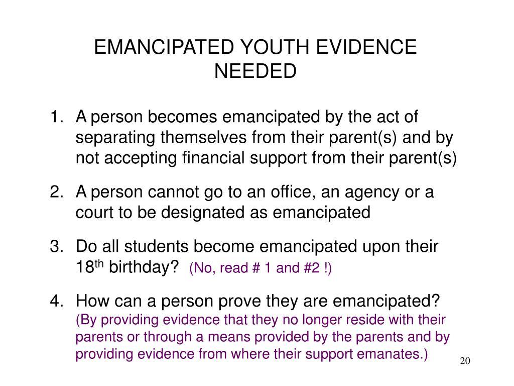 EMANCIPATED YOUTH EVIDENCE NEEDED